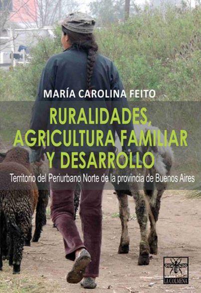 """Se encuentra disponible el libro: """"Ruralidades, Agricultura Familiar y Desarrollo. Territorio del Periurbano Norte de la Provincia de Buenos Aires"""""""
