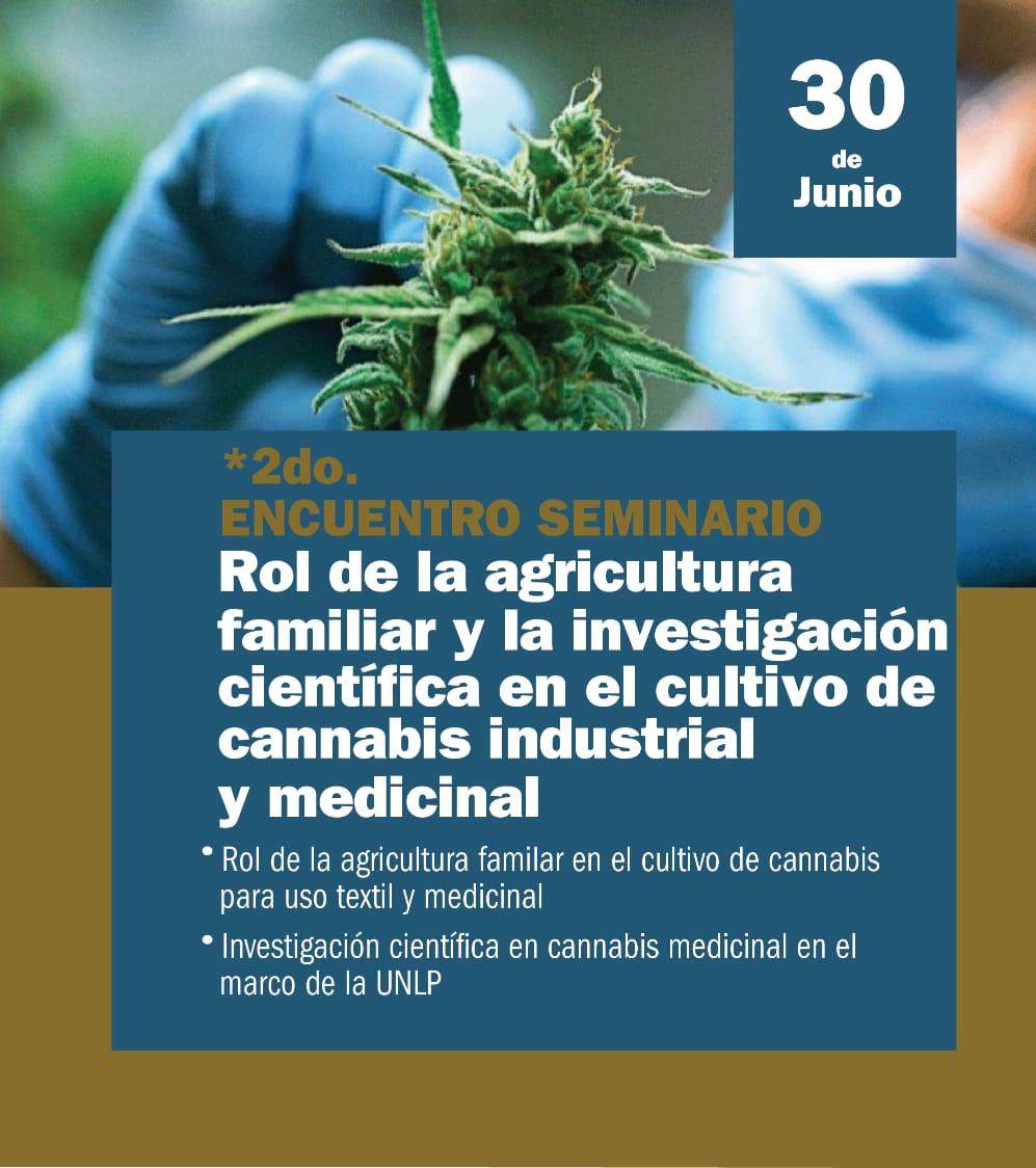 2° Encuentro Seminario Cannabis. Título: Rol de la agricultura familiar y la investigación científica en el cultivo de cannabis industrial  y medicinal.