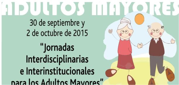 """""""Jornadas Interdisciplinarias e Interinstitucionales  para los  adultos mayores"""""""