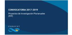 Proyectos PIP  Apertura de la Convocatoria 2017-2019  de Proyectos de Investigación Plurianuales
