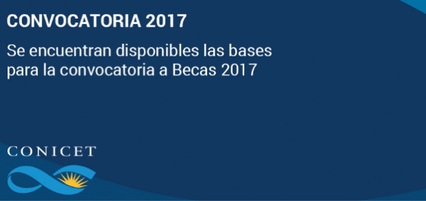 Convocatoria de Becas Internas 2017 del CONICET