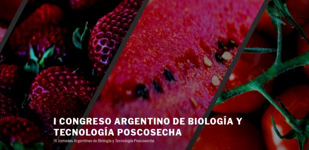 I CONGRESO ARGENTINO DE BIOLOGÍA Y TECNOLOGÍA POSCOSECHA IX Jornadas Argentinas de Biología y Tecnología Poscosecha