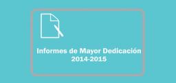 Presentación de los Informes de Mayor Dedicación IMD 2014-2015